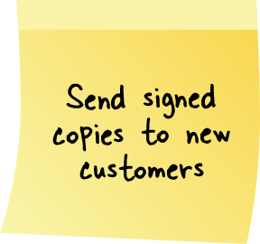 Sticky Note - Send signed copies to new customer